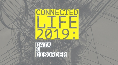 Connected Life 2019: Data & Disorder